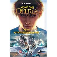 Mộng Giới Oniria Tập 4 : Sự Thức Dậy Của Loài Tiên