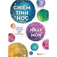 Sách - Chiêm Tinh Học Nhập Môn (tặng kèm bookmark)