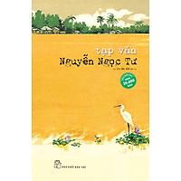 Tạp Văn Nguyễn Ngọc Tư (Tái Bản Lần Thứ 20-2020)