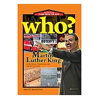 Who? Chuyện Kể Về Danh Nhân Thế Giới: Martin Luther King (Tái Bản 2019)