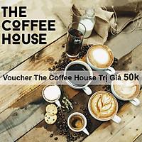 The Coffee House - Voucher Thưởng Thức Toàn Menu Chỉ Có Tại TIKI