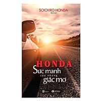 Honda - Sức Mạnh Của Những Giấc Mơ (Tái Bản)