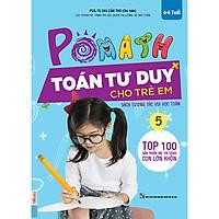 POMath - Toán Tư Duy Cho Trẻ Em - Tập 5 (Tải App MCBooks Application để trải nghiệm phương pháp học hoàn toàn mới ) tặng kèm bút tạo hình ngộ nghĩnh