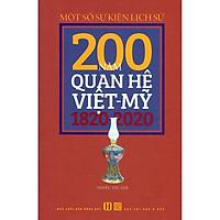 Một Số Sự Kiện Lịch Sử 200 Năm Quan Hệ Việt-Mỹ 1820-2020