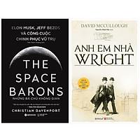 Combo Sách Chinh Phục Không Gian  : The Space Barons - Những Bá Chủ Không Gian : Elon Musk, Jeff Bezos Và Công Cuộc Chinh Phục Vũ Trụ + Anh Em Nhà Wright