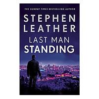 Last Man Standing: The Explosive Thriller From Bestselling Author Of The Dan 'Spider' Shepherd Series - Matt Standing Thrillers
