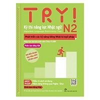 Try! Kỳ Thi Năng Lực Nhật Ngữ N2. Phát Triển Các Kỹ Năng Tiếng Nhật Từ Ngữ Pháp (Phiên Bản Tiếng Việt)