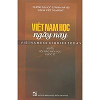 Việt Nam Học Ngày Nay - Kỉ Yếu Hội Thảo Khoa Học Quốc Tế