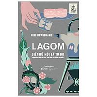Lagom - Biết Đủ Mới Là Tự Do (Tái Bản)