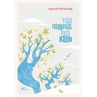 Sách - Tuần trăng mật màu xanh (Nguyễn Thị Hoàng) (Bìa cứng)(tặng kèm bookmark thiết kế)
