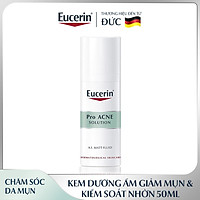 Kem Dưỡng Ẩm Giảm Mụn Và Kiểm Soát Nhờn Eucerin Pro Acne MATT Fluid 50ml