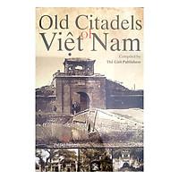 Các Thành Phố Cổ Ở Việt Nam (Tiếng Anh) - Old Citadels Of Viet Nam