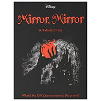 Disney Princess Snow White: Mirror, Mirror (Twisted Tales 384 Disney)