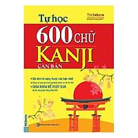 Tự Học 600 Chữ Kanji Căn Bản (Tặng Kèm Cây Viết Cực Đẹp)