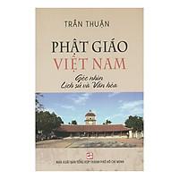 Phật Giáo Việt Nam Góc Nhìn Lịch Sử Và Văn Hóa