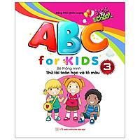 Abc For Kids - Quyển 3 - Bé Thông Minh Thử Tài Toán Học Và Tô Màu