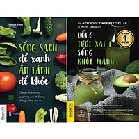 Sách - Combo Sống Sạch Để Xanh Ăn Lành Để Khỏe + Uống Tươi Xanh Sống Khỏe Mạnh - 1980Books