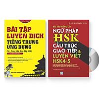 Combo 2 sách Bài tập củng cố ngữ pháp HSK cấu trúc giao tiếp & luyện viết HSK 4-5 - Bài tập luyện dịch tiếng Trung ứng dụng (Sơ - Trung cấp, giao tiếp HSK) + DVD quà tặng