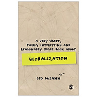 A Very Short, Fairly Interesting and Reasonably Cheap Book About Globalization (Very Short, Fairly Interesting & Cheap Books)