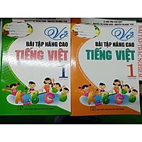 Combo Vở Bài Tập Nâng Cao Tiếng Việt 1 (trọn bộ 2 tập) (Theo Chương Trình Tiểu Học Mới Định Hướng Phát Triển Năng Lực)