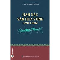 Bản Sắc Văn Hóa Vùng Ở Việt Nam