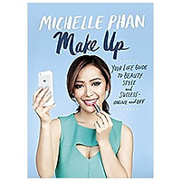 Make Up Your Life: Your Guide to Beauty, Style, and Success - Online and off