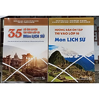 Combo 2 cuốn 35 đề ôn luyện thi vào lớp 10 môn lịch sử +hướng dẫn ôn tập thi vào lớp 10 môn lịch sử