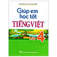 Giúp Em Học Tốt Tiếng Việt Lớp 4 (Tái Bản 2019)