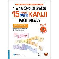 15 Phút Luyện Kanji Mỗi Ngày - Vol.4 (Tặng Kèm CD)
