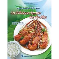 Những Món Ngon Việt Nam (Song Ngữ Pháp - Việt) - Les Délicieuses Recettes Du Viet Nam (Français - Vietnamien)