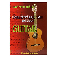 Lý Thuyết Và Thực Hành Trên Đàn Guitar