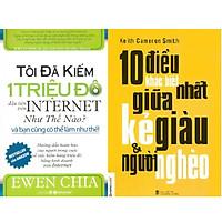 Combo sách: 10 Điều Khác Biệt Nhất Giữa Kẻ Giàu & Người Nghèo + Tôi đã kiếm 1 triệu đô đầu tiên trên internet như thế nào ?