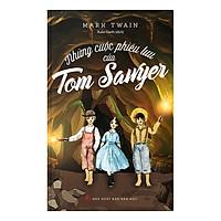 Những Cuộc Phiêu Lưu Của Tom Sawyer (Tái Bản)
