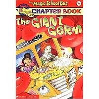 The Magic School Bus Chapter Book #06: The Giant Germ - Chuyến Xe Khoa Học Kỳ Thú