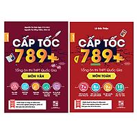 Combo sách Cấp tốc 789+ môn Toán và Văn - Tổng ôn toàn diện kiến thức thi THPT QG