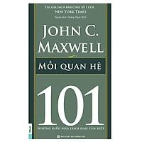 Mối Quan Hệ 101 – Những Điều Nhà Lãnh Đạo Cần Biết
