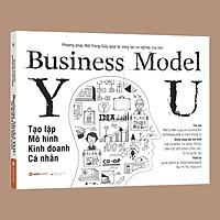 Sách - Tạo Lập Mô Hình Kinh Doanh Cá Nhân - Business Model