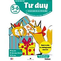 Tư duy (5~6 tuổi) - Giáo dục Nhật Bản - Bộ sách dành cho lứa tuổi nhi đồng - Thích hợp cho trẻ đã có vốn tri thức - thường thức cơ bản