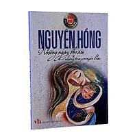 Những Ngày Thơ Ấu và những truyện ngắn khác - Nguyên Hồng - Danh tác văn học Việt Nam