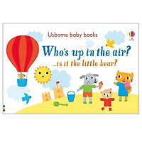 Who's Up In The Air? ...Is It The Little Bear? (Usborne Baby Books)