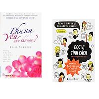 Combo 2 cuốn sách: Phụ Nữ Yêu Như Thế Nào? + Đọc vị tính cách – Khám phá 9 kiểu tính cách để thấu hiểu mọi người