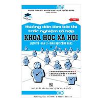 Hướng Dẫn Làm Bài Thi Tổ Hợp Khoa Học Xã Hội (Lịch Sử - Địa Lí - Giáo Dục Công Dân)
