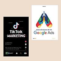 Combo Marketing - Bán Hàng: Bùng nổ doanh số với Google Ads + Tiktok Marketing (Bí quyết thu lợi nhuận từ kinh doanh online)