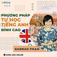 Khóa học NGOẠI NGỮ- Phương pháp tự học tiếng anh đỉnh cao - GV Hannah Phạm [UNICA.VN