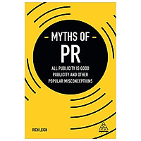 Myths of PR: All Publicity is Good Publicity and Other Popular Misconceptions