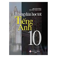 Hướng Dẫn Học Tốt Tiếng Anh 10