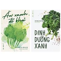 Combo 2 cuốn sách hay về dinh dưỡng :Ăn Xanh Để Khỏe + Dinh Dưỡng Xanh ( Tặng kèm Bookmark Happy Life)