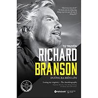 Tự Truyện Richard Branson - Đường Ra Biển Lớn (Bìa mềm)