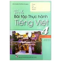 Vở Ô Li Bài Tập Thực Hành Tiếng Việt Lớp 4 - Tập 1 (2018)