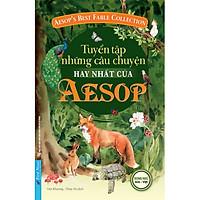 Tuyển tập những câu chuyện hay nhất của Aesop (Tái bản 2021) - Song ngữ Anh Việt